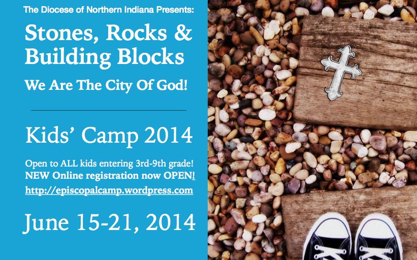 Register ONLINE Today! 2014 Episcopal Kids' Camp June 15-21